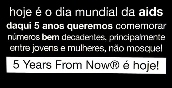 5 Years From Now® é Hoje!